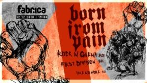 BornFromPain (nl) - RocknGhena - FirstDivision - TakeNoMore @ Fabrica Club