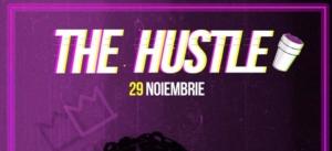 The Hustle - 29 noiembrie