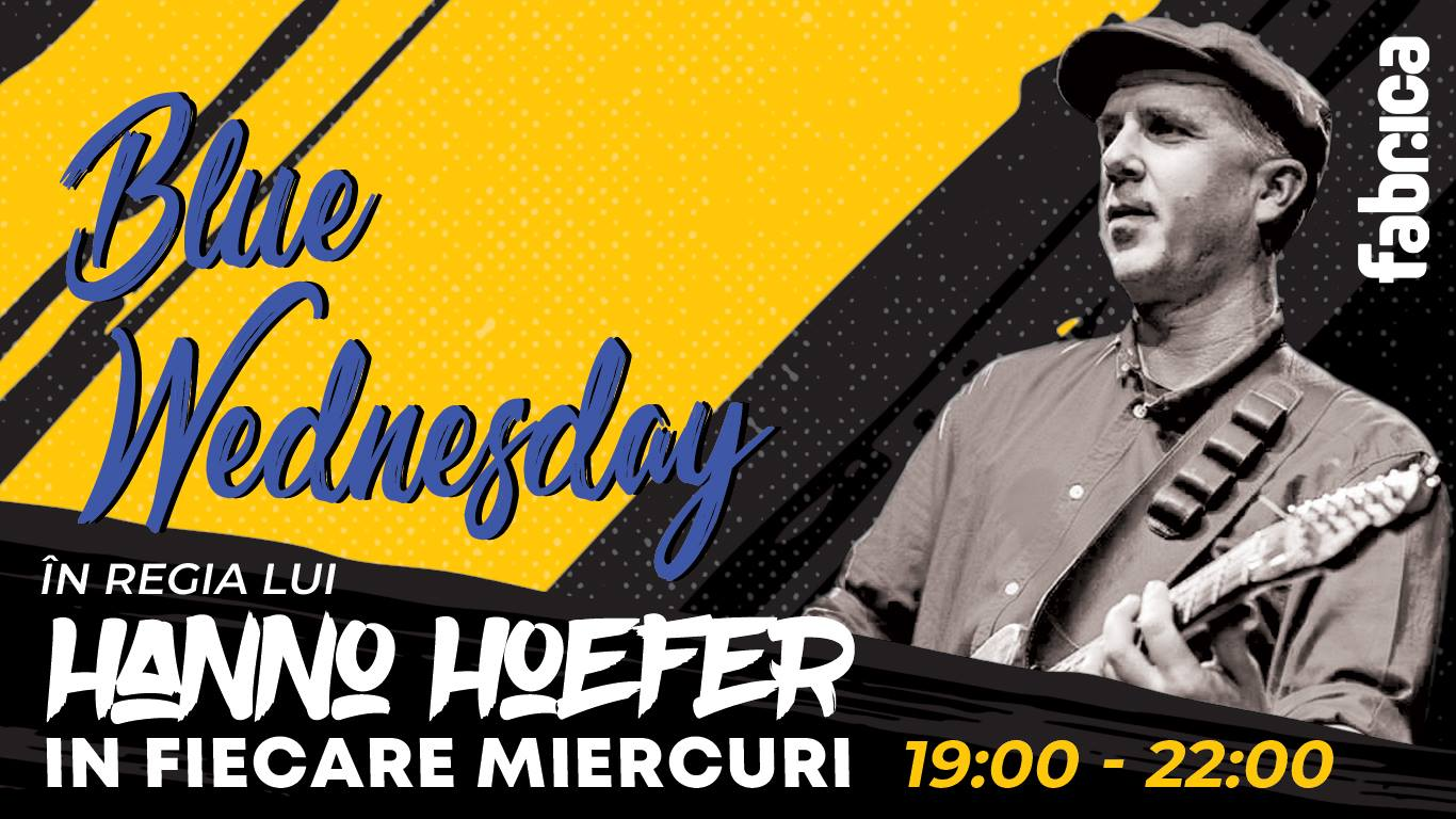 Blue Wednesday in regia lui Hanno Hoefer at Fabrica Pub (parter)