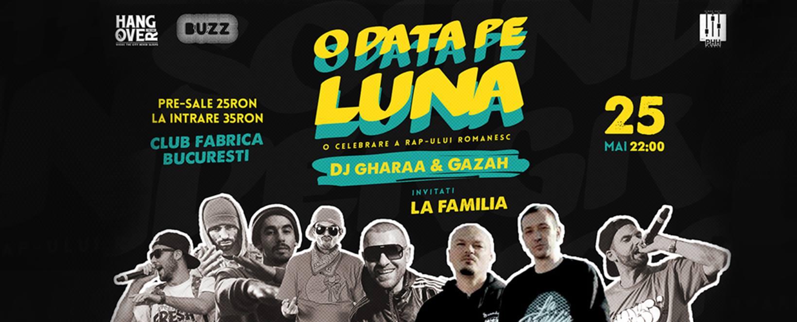 O Data Pe Luna w La Familia, gAZAh & DJ Gharaa