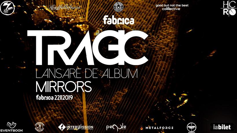 Tragic - Mirrors lansare album Fabrica 22.11