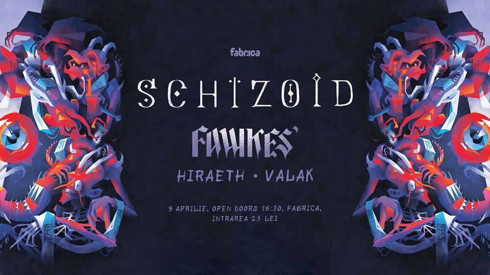 Fawkes - Lansare de album Schizoid + Hiraeth & Valak